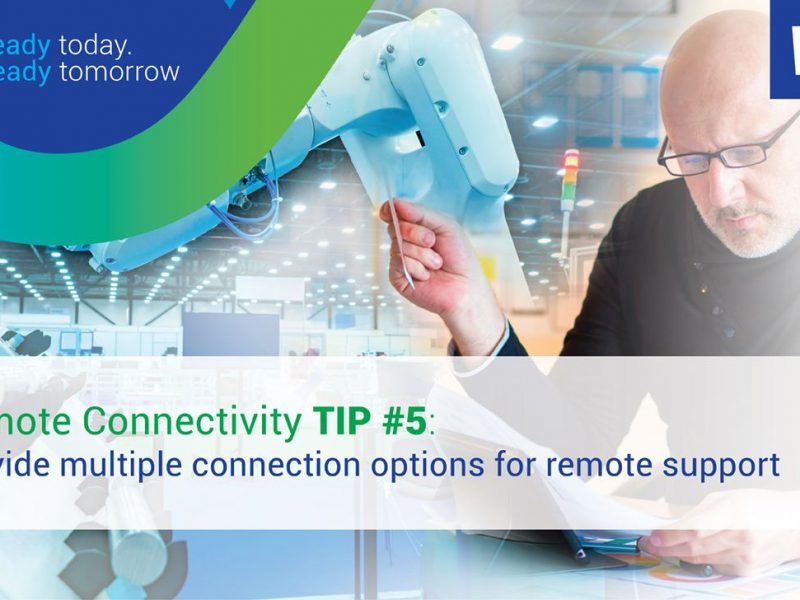 Remote Connectivity Tip #5: Provide Multiple Connection Options for Remote Support