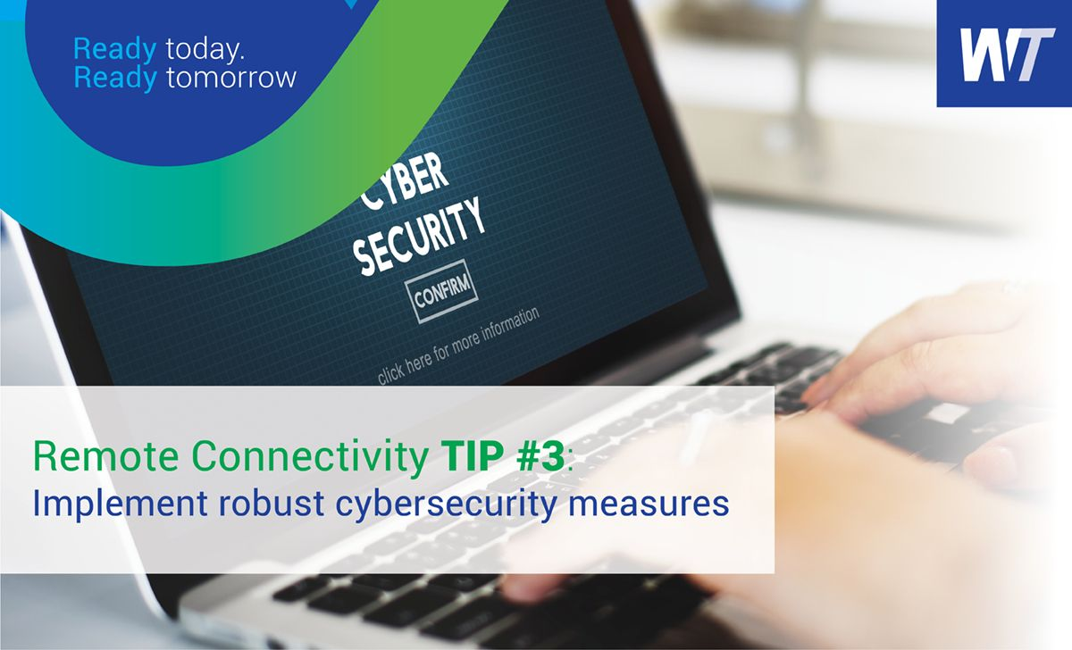 Remote Connectivity Tip #3: Implement Robust Cybersecurity Measures