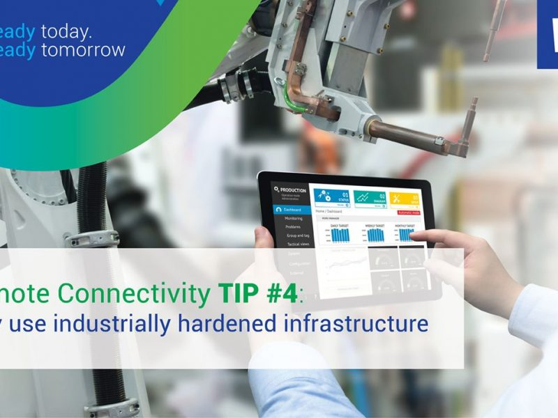 Remote Connectivity Tip #4: Only Use Industrially Hardened Infrastructure