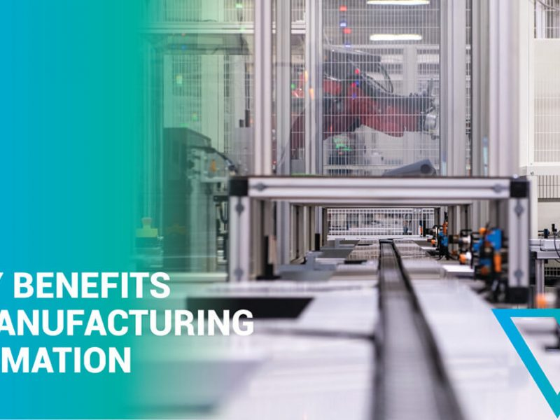 5 Key Benefits to Manufacturing Automation