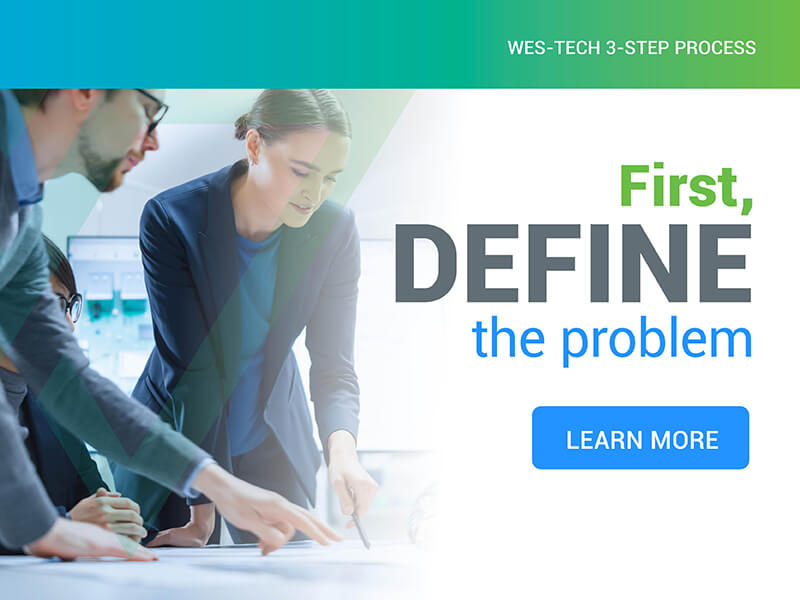 The first step to creating the best possible solution for your operation and your budget.